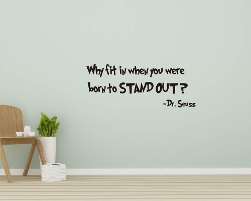 Dr.Seuss Quotes Wall Decals-Why Fit In When You Were Born To STAND OUT