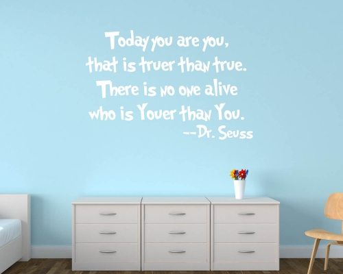 Today You Are You-Dr.Seuss Quotes Wall Decals