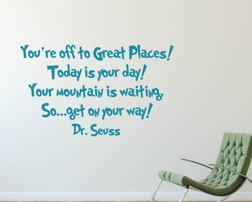 You Are Off To Great Places-Dr.Seuss Quotes Wall Decals