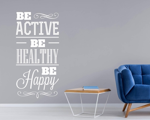 Be Active Be Healthy Be Happy Quotes Wall Decal