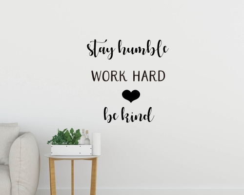 Wall Quotes  Sticker-Stay Humble Work Hard Be Kind Quote Wall Decal