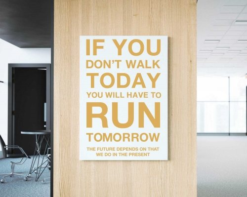 Quotes Wall Decal If you do not walk today you have to run tomorrow
