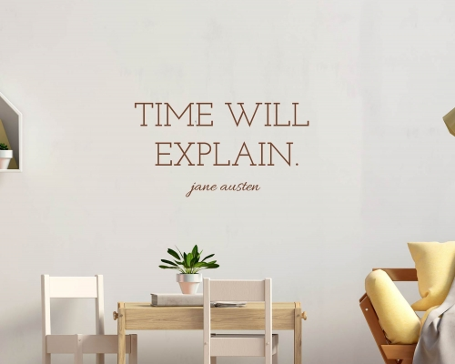 Time will explain jane austen quotes Wall Decal