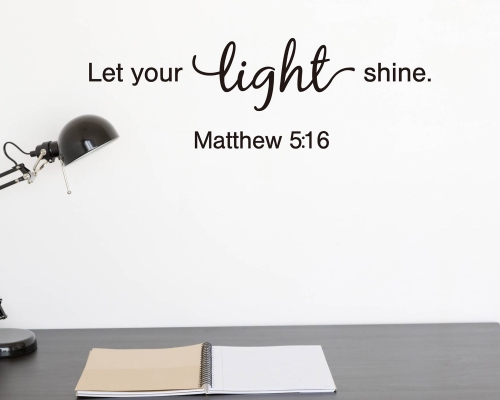 Let your Light Shine Decal - Matthew 516 - Inspirational Scripture Wall Decal - Bible Verse Wall Art