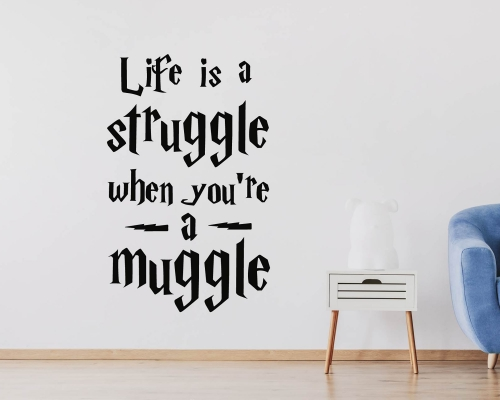 Life is a struggle when you 're a muggle - harry potter sticker