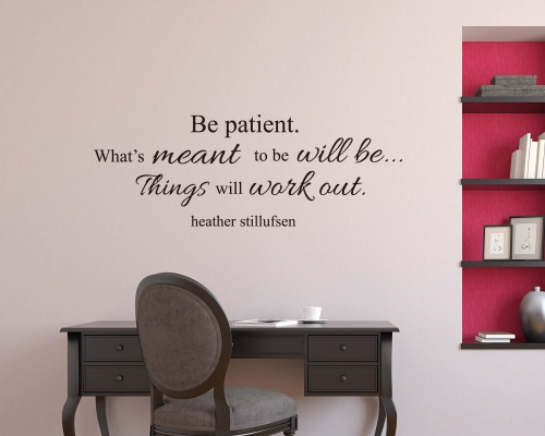 Wall Quotes Stickers -Be patient what's meant to be will be... things will work out